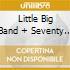 LITTLE BIG BAND + SEVENTY SECOND BRAVE