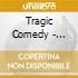 Tragic Comedy - Ciphers