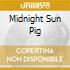 MIDNIGHT SUN PIG