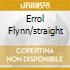 ERROL FLYNN/STRAIGHT