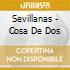 SEVILLANAS - COSA DE DOS