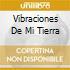 VIBRACIONES DE MI TIERRA