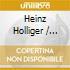 Holliger Heinz - (s)irato (1992 93) (2 Cd)