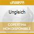 UNGLEICH