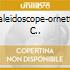 KALEIDOSCOPE-ORNETTE C..