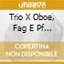 TRIO X OBOE, FAG E PF OP.188