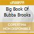 Big Book Of Bubba Brooks