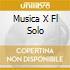 MUSICA X FL SOLO