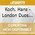 Koch, Hans - London Duos And Trios