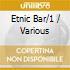 ETNIC BAR/1