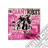 Giant Robots - Too Young To Know Better...