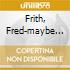 Frith, Fred-maybe Mo - Unsquare