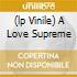 (LP VINILE) A LOVE SUPREME