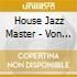 House Jazz Master - Von Mondo