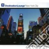 Destination Lounge New York City