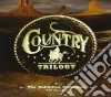 COUNTRY TRILOGY (BOX 3 CD)