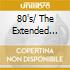 80'S/ THE EXTENDED COLLECTION (ANNI 80 MUSIC CLUB)