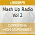 Mash Up Radio Vol 2