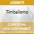TIMBALISMO
