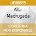 ALTA MADRUGADA