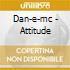 Dan-e-mc - Attitude
