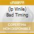 (LP VINILE) BAD TIMING