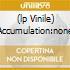 (LP VINILE) ACCUMULATION:NONE