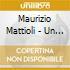 Maurizio Mattioli - Un Po' Roma E Un Po' Me
