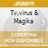 TV,VIRUS & MAGIKA