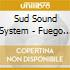 Sud Sound System - Fuego Su Fuego
