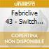 FABRICLIVE 43 - SWITCH 6 SINDEN