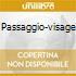 PASSAGGIO-VISAGE