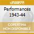 PERFORMANCES 1943-44
