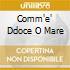 COMM'E' DDOCE O MARE