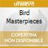 BIRD MASTERPIECES