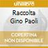 RACCOLTA GINO PAOLI