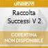 RACCOLTA SUCCESSI V 2