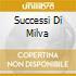 SUCCESSI DI MILVA