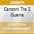 CANZONI TRA 2 GUERRE