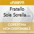 FRATELLO SOLE SORELLA LUN