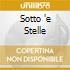 SOTTO 'E STELLE