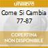 COME SI CAMBIA 77-87