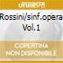 ROSSINI/SINF.OPERA VOL.1