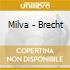 MILVA - BRECHT