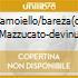 CAMOIELLO/BAREZA(O) MAZZUCATO-DEVINU
