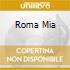ROMA MIA