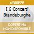 I 6 CONCERTI BRANDEBURGHE