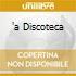 'A DISCOTECA