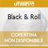 BLACK & ROLL