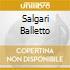 SALGARI BALLETTO